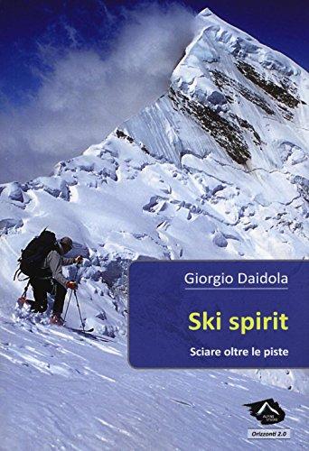 Ski spirit. Sciare oltre le piste (Orizzonti 2.0)