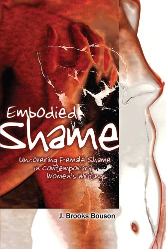 Embodied Shame: Uncovering Female Shame in Contemporary Women's Writings