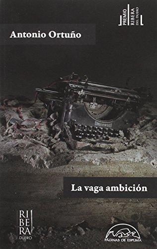 La vaga ambición (Voces / Literatura) por Antonio Ortuño
