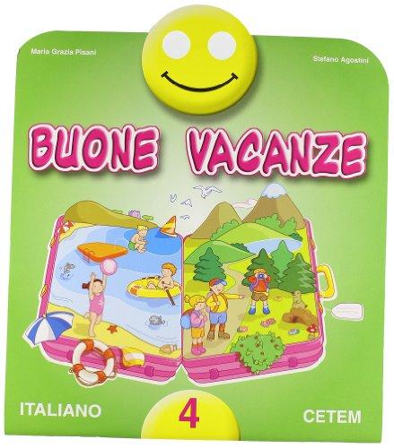 Buone vacanze. Italiano. Per la 4 classe elementare
