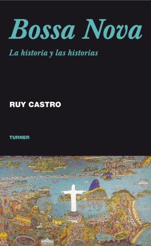 Bossa Nova. La historia y las historias (Noema) por Ruy Castro
