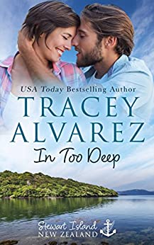 In Too Deep: A Small Town Romance (Stewart Island Series Book 1) by [Alvarez, Tracey]