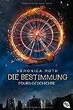 Die Bestimmung - Fours Geschichte von Veronica Roth