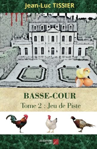 Basse-Cour: Tome 2 : Jeu de Piste par Jean-Luc Tissier