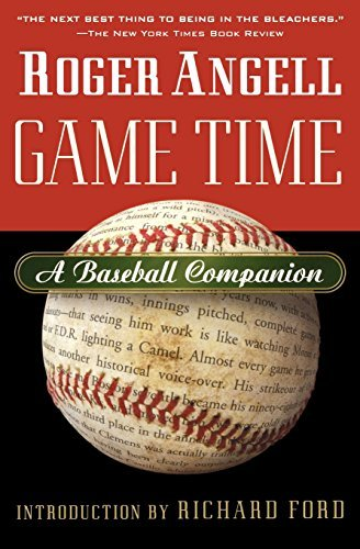 game-time-a-baseball-companion-by-roger-angell-2004-04-01