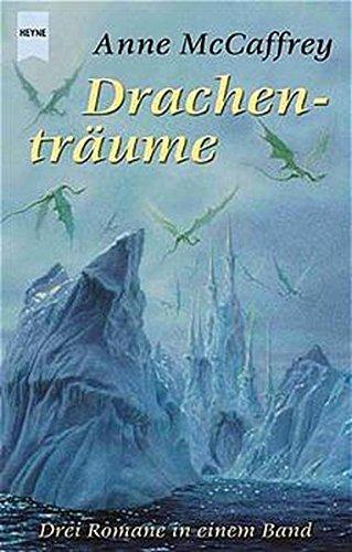Drachenträume: Drei Romane in einem Band (Heyne Science Fiction und Fantasy (06))