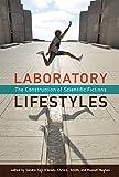 Laboratory Lifestyles: The Construction of Scientific Fictions (Leonardo Book Series)