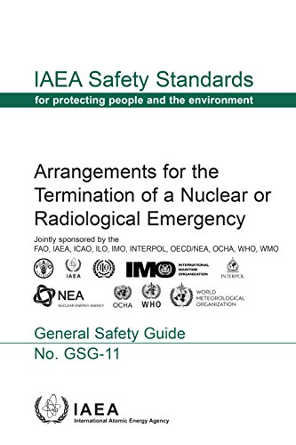 Arrangements for the Termination of a Nuclear or Radiological Emergency (IAEA Safety Standards Series, No. GSG-11)