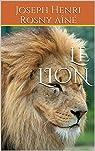 Le lion par Rosny aîné