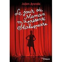 Le jour où maman m'a présenté Shakespeare (Romans Eyrolles) (French Edition)