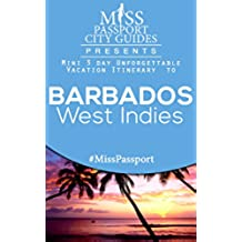 Miss Passport City Guides Presents: A 3 day Unforgettable mini Vacation Itinerary to Barbados: Barbados Travel Guide (Miss Passport Travel Guides Book 129) (English Edition)