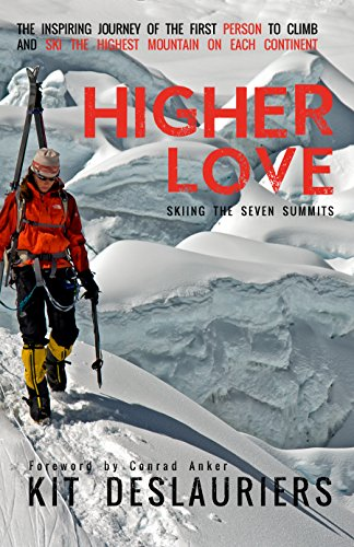 Higher Love: Skiing the Seven Summits (Anker-kits)