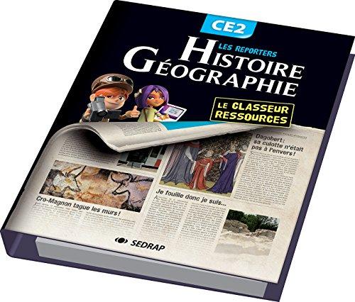 Les reporters de l'histoire / gographie CE2 (Le classeur-ressources)