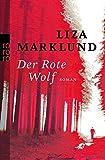 Der Rote Wolf (Ein Fall für Annika Bengtzon, Band 5)