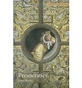 [( Presocratics: Natural Philosophers Before Socrates )] [by: James Warren] [Aug-2007]