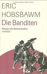 Die Banditen. Räuber als Sozialrebellen