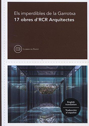 17 projectes d'RCR Arquitectes (Els Imperdibles de la Garrotxa)