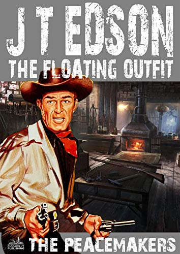The Floating Outfit 33: The Peacemakers (A Floating Outfit Western) (English Edition)