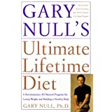 Gary Null's Ultimate Lifetime Diet: A Revolutionary All-Natural Program for Losing Weight and Building a Healthy Body by Gary Null Ph.D. (1999-12-28)