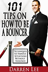 101 Tips on How to Be a Bouncer: Techniques to Handle Situations Without Violence (English Edition)