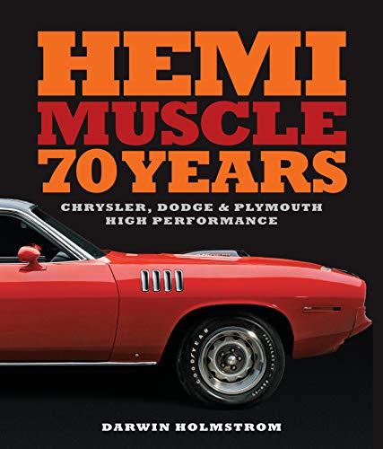 Hemi Muscle 70 Years: Chrysler, Dodge & Plymouth High Performance