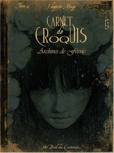 Carnet de croquis : Archives de féerie Tome 2