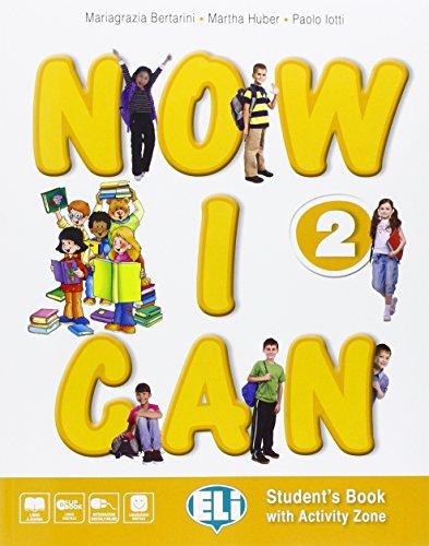 Now I can. Per la Scuola elementare. Con e-book. Con espansione online: 2