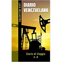 DIARIO VENEZUELANO: Diario di Viaggio n. 8 (Diarios de Viaje de Luca Belcastro) (Italian Edition)