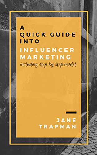 A Quick Guide Into Influencer Marketing (English Edition)
