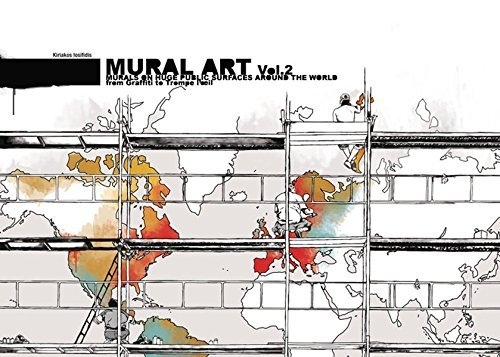 Mural Art 2: Murals on Huge Public Surfaces Around the World from Graffiti to Trompe L'oeil by Kiriakos Iosifidis (2009-11-30)