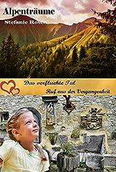 Das verfluchte Tal / Ruf aus der Vergangenheit: 2 Romantik-Thriller aus den Bergen (Alpenträume 5)