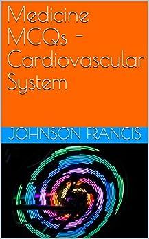 Medicine Mcqs - Cardiovascular System por Johnson Francis epub