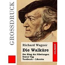 Die Walküre (Großdruck): Der Rind der Nibelungen. Erster Tag. Textbuch – Libretto