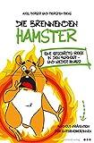 Die brennenden Hamster: Eine (Geschäfts-) reise in den Burnout - und wieder hinaus!