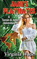 Jane's Playmates: A Tarzan and Jane Erotic Adventure by Virginia Wade (2012-09-01)