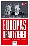 """Europas Drahtzieher: Wer in Brüssel wirklich regiert - Österreich-Ausgabe, Inhalt identisch mit """"Europas Strippenzieher"""""""