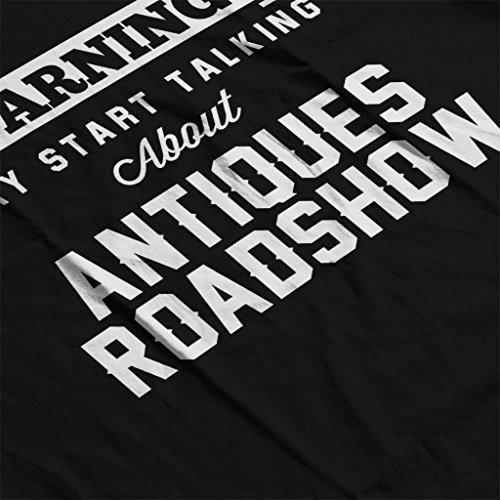 Warning May Start Talking About Antiques Roadshow Women's Sweatshirt Black