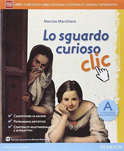 Sguardo curioso clic. Vol. A-B. Per la Scuola media. Con e-book. Con espansione online