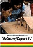 K.T.: Bayerische Franziskaner als Baumeister einer besseren Zukunft im Urwald Boliviens
