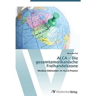 ALCA – Die gesamtamerikanische Freihandelszone: Mexikos Motivation im ALCA-Prozess