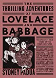 Image de The Thrilling Adventures of Lovelace and Babbage: The (Mostly) True Story of the
