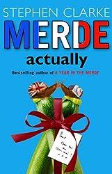 Merde Actually by Stephen Clarke (2005-11-05)