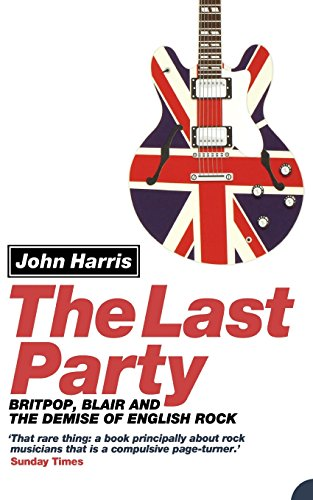 pop, Blair and the Demise of English Rock (Party City Western)