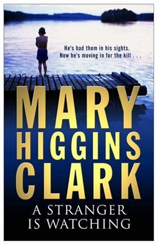 A Stranger Is Watching by Mary Higgins Clark (2005-03-07) par Mary Higgins Clark
