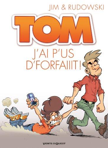 Tom T03 : J'ai p'us d'forfaiiit !