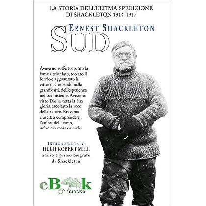 Sud – La Storia Dell'Ultima Spedizione Di Shackleton 1914–1917