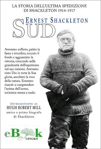 Sud - la storia dell\'ultima spedizione di Shackleton 1914-1917
