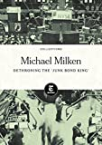 Michael Milken: Dethroning the 'Junk Bond King'