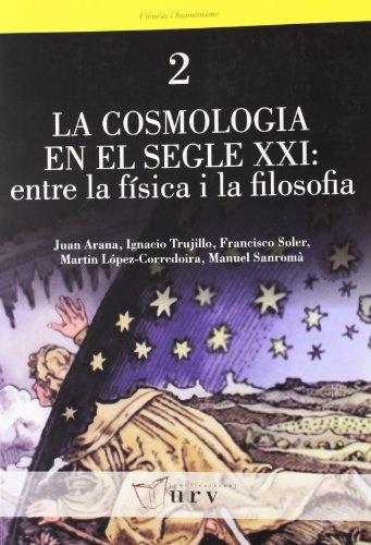 La cosmologia en el segle XXI: entre la física i la filosofia (Ciència i Humanisme)