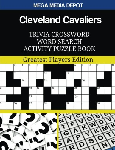 Cleveland Cavaliers Trivia Crossword Word Search Activity Puzzle Book: Greatest Players Edition por Mega Media Depot